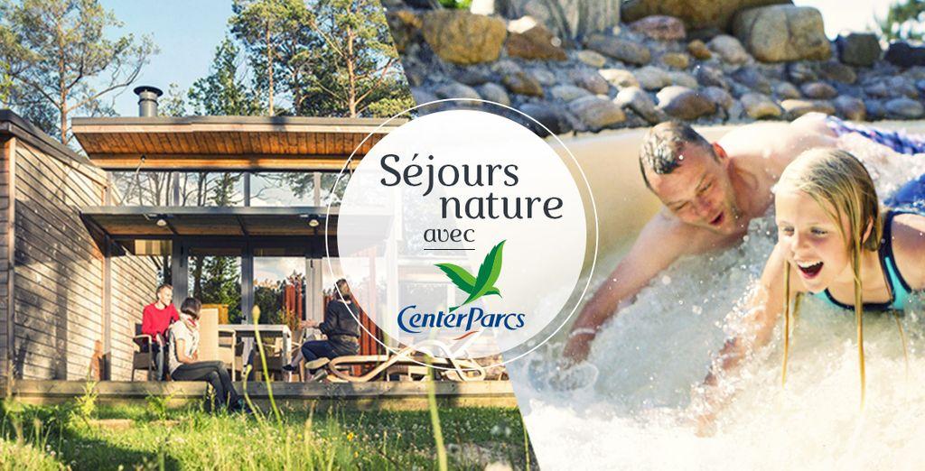 Réservez vite vos vacances chez Center Parcs !